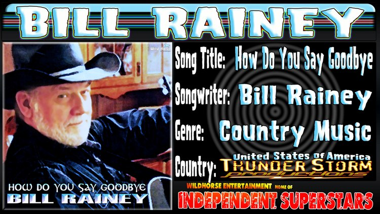 Bill rainey How Do You Say Goodbye Right click To download free now